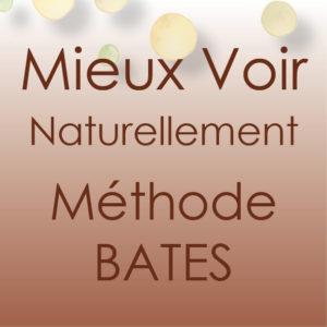 Mieux voir Naturellement Méthode BATES